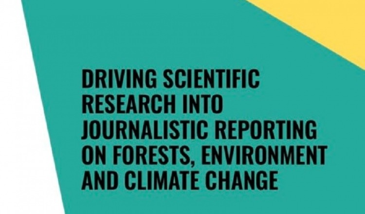 Handbook for Scientists: Driving Scientific Research into Journalistic Reporting on Forests, Environment and Climate Change